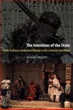 The Intestines of the State : Youth, Violence, and Belated Histories in the Cameroon Grassfields, Argenti, Nicolas, 0226026116