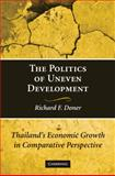 The Politics of Uneven Development : Thailand's Economic Growth in Comparative Perspective, Doner, Richard F., 0521736110