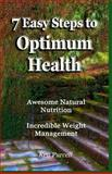 7 Easy Steps to Optimum Health, Ken Purcell, 0977476111