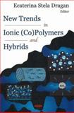 New Trends in Ionic (Co)Polymers and Hybrids, Dragan, Ecaterina Stela, 1600216110