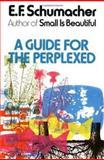 Guide for the Perplexed, E. F. Schumacher, 0060906111