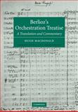 Berlioz's Orchestration Treatise : A Translation and Commentary, Berlioz, 0521036119