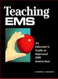 Teaching EMS : An Educator's Guide to Improved EMS Instruction, Parvensky Barwell, Catherine A., 0815166117