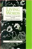 Living Words : Language, Lexicography and the Knowledge Revolution, McArthur, Tom, 0859896110