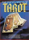 The Encyclopedia of Tarot, Stuart R. Kaplan, 0913866113