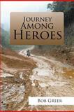 Journey among Heroes, Bob Greer, 142699611X