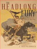The Headlong Fury, J. Fred MacDonald, 1480806110