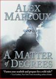 A Matter of Degrees, Alex Marcoux, 1560236116