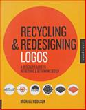 Recycling and Redesigning Logos, Michael Hodgson, 1592536115