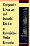 Comparative Labour Law and Industrial Relations in Industrialized Market Economies, Blanpain, Roger, 9041126112