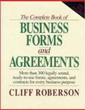 The Complete Book of Business Forms and Agreements, Roberson, Cliff, 0079116116