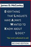Everything That Linguists Have Always Wanted to Know about Logic : But Were Ashamed to Ask, McCawley, James D., 0226556115
