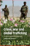 Crime, War, and Global Trafficking : Designing International Cooperation, Jojarth, Christine, 0521886112