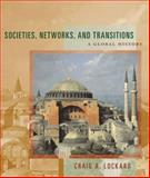 Societies, Networks, and Transitions : A Global History, Lockard, Craig A., 0618386114