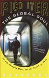 The Global Soul, Pico Iyer, 0679776117