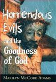 Horrendous Evils and the Goodness of God, Marilyn McCord Adams, 0801436117