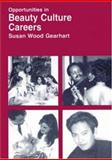 Opportunities in Beauty Culture Careers, Gearhart, Susan W., 0844246115