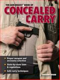 The Gun Digest Book of Concealed Carry, Massad Ayoob and Massad F. Ayoob, 0896896110