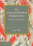 The Aims and Methods of Medical Science : An Inaugural Lecture, Ryle, John A., 1107656117
