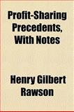 Profit-Sharing Precedents, with Notes, Henry Gilbert Rawson, 1152586114