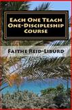 Each One Teach One - Discipleship Course, Faithe Reid-Liburd, 1500206113