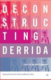 Deconstructing Derrida : Tasks for the New Humanities, , 0312296118