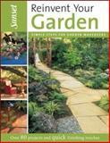 Reinvent Your Garden, Sunset Publishing Staff, 0376036117