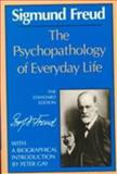 The Psychopathology of Everyday Life, Sigmund Freud, 0393006115