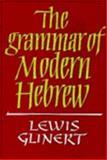 The Grammar of Modern Hebrew, Glinert, Lewis, 0521256119