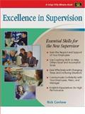 Excellence in Supervision : Essential Skills for the New Supervisor, Conlow, Richard, 1560526114