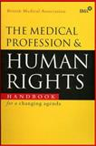 The Medical Profession and Human Rights : Handbook for a Changing Agenda, British Medical Association Staff, 1856496112