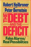 Debt and the Deficit, Heilbroner, Robert L., 0393306119