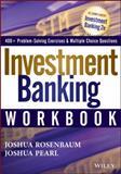 Investment Banking Workbook, Joshua Rosenbaum and Joshua Pearl, 1118456114
