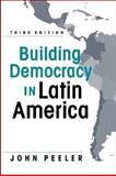 Building Democracy in Latin America, Peeler, John and Peeler, John A., 1588266117
