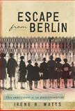 Escape from Berlin, Irene N. Watts, 1770496114