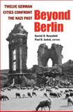Beyond Berlin : Twelve German Cities Confront the Nazi Past, , 0472116118