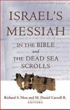 Israel's Messiah in the Bible and the Dead Sea Scrolls, , 0801026113