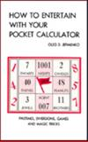 How to Entertain with Your Pocket Calculator, Oleg D. Jefimenko, 0917406117