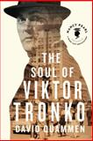 The Soul of Viktor Tronko, David Quammen and Nancy Pearl, 1477826114