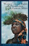 Women's Land Rights and Privatization in Eastern Africa, Daley, Elizabeth, 1847016111