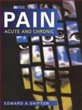 Pain : Acute and Chronic, Shipton, Edward A., 0340646128