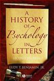 A History of Psychology in Letters, Benjamin, Ludy T., Jr., 1405126124