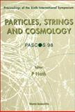Particles, Strings and Cosmology (PASCOS '98) 9789810236120