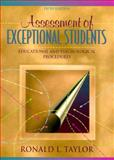 Assessment of Exceptional Students : Educational and Psychological Procedures, Taylor, Ronald L., 0205306128