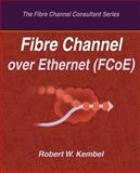 Fibre Channel over Ethernet (FCoE), Robert Kembel, 0931836123