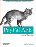 PayPal APIs - Up and Running : A Developer's Guide, Balderas, Michael, 1449396127