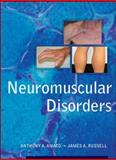 Neuromuscular Disorders, Amato, Anthony and Russell, James A., 0071416129