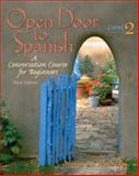 Open Door to Spanish : A Conversation Course for Beginners, Level 2, Madrigal, Margarita, 0131116126
