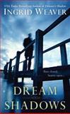 Dream Shadows, Ingrid Weaver, 0425246124