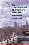 Transformation of British Life 1950-2001 : A Social History, Rosen, Andrew, 0719066123